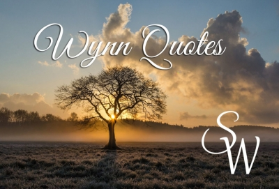WYNN QUOTES -  A Place Never Ventured